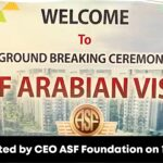 Ground Breaking Ceremony of ARABIAN VISTA Inaugurated by CEO ASF Foundation